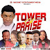 GOSPEL MIXTAPE: Nagornet – Tower Of Praise (Feats Dj Kels)