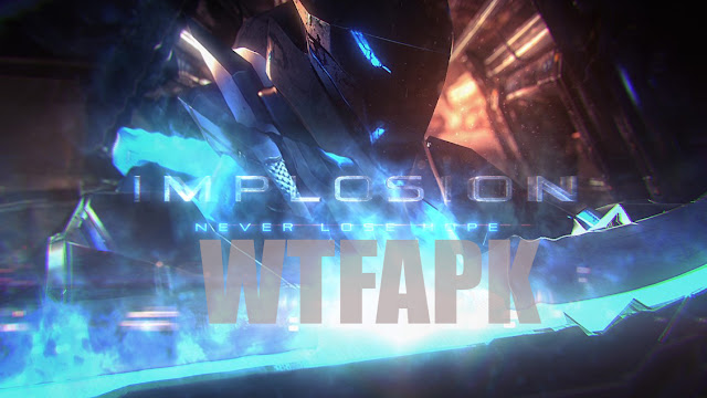 Implosion Never Lose Hope WTFAPK