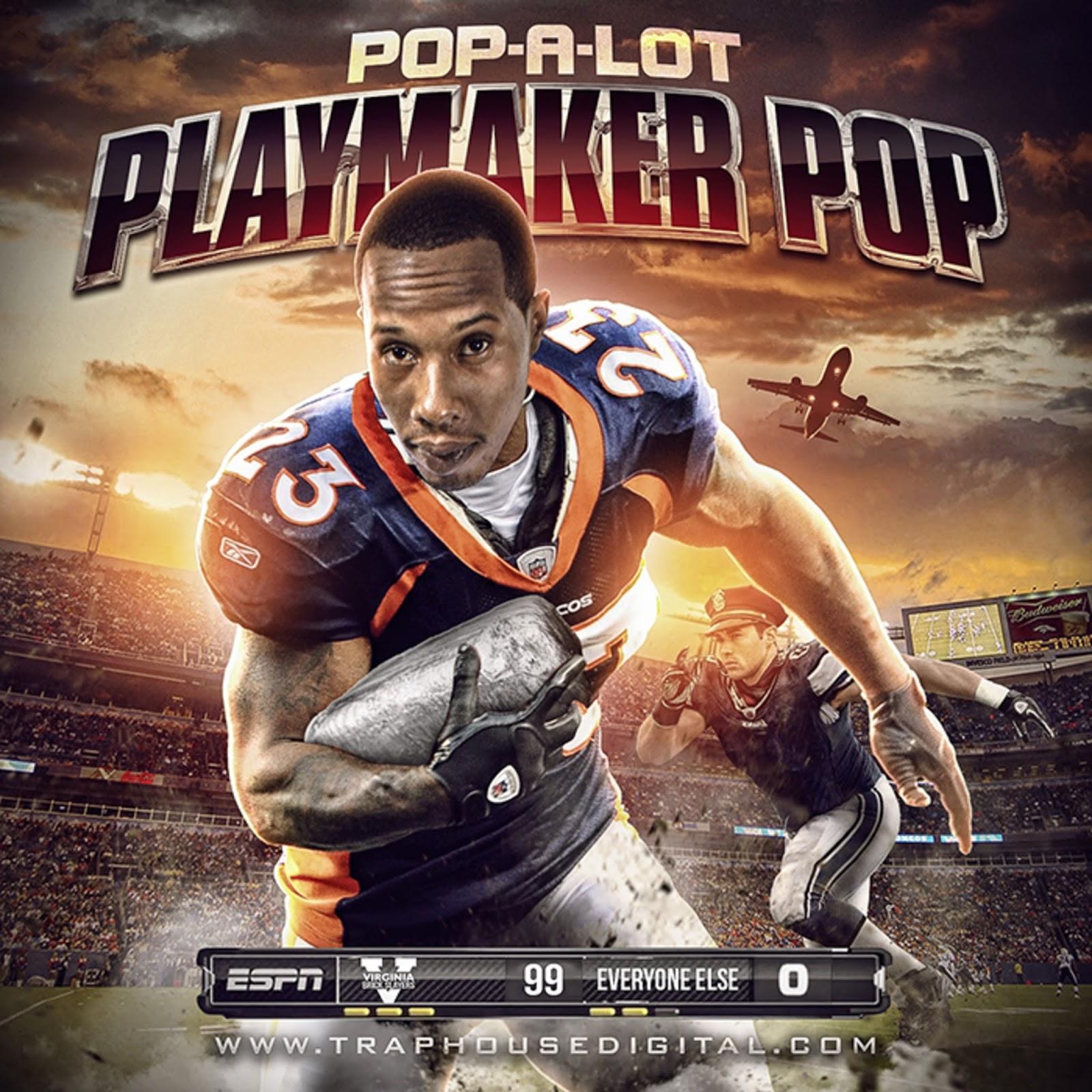 Mixtape] Pop-A-Lot (@Pop_A_Lot) - PlayMaker Pop