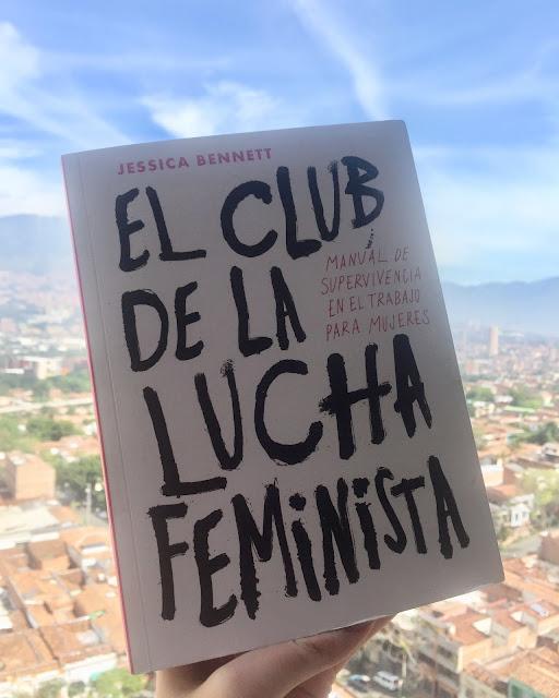El club de la lucha feminista. Manual de supervivencia en el trabajo para mujeres (Jessica Bennett)
