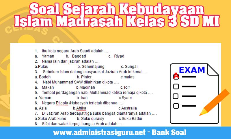 Soal Sejarah Kebudayaan Islam Madrasah Kelas 3 SD MI