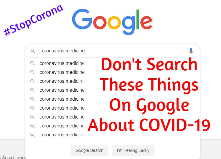Coronavirus safety tips - never Search these things In Google About COVID 19