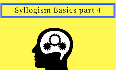 Syllogism Basics part 4