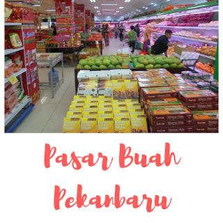 Pusat oleh-oleh Pasar Buah Pekanbaru