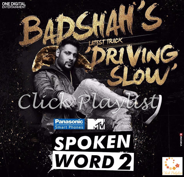 Driving Slow - Badshah - (FREE DOWNLOAD LYRICS, AUDIO & VIDEO SONG