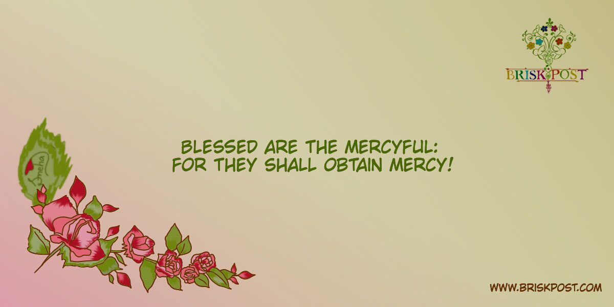 Verse of the Day: The Daily Ayat (Blessed are the merciful: for they shall obtain mercy. Matthew 5:7 from Bible)