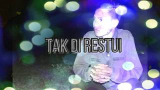 Lirik Lagu Reza Re - Tak Direstui (Feat. Taufit DT)