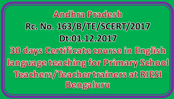 Rc No 163 || 30 days Certificate course in English language teaching for Primary School Teachers/Teacher trainers at RIESI Bengaluru