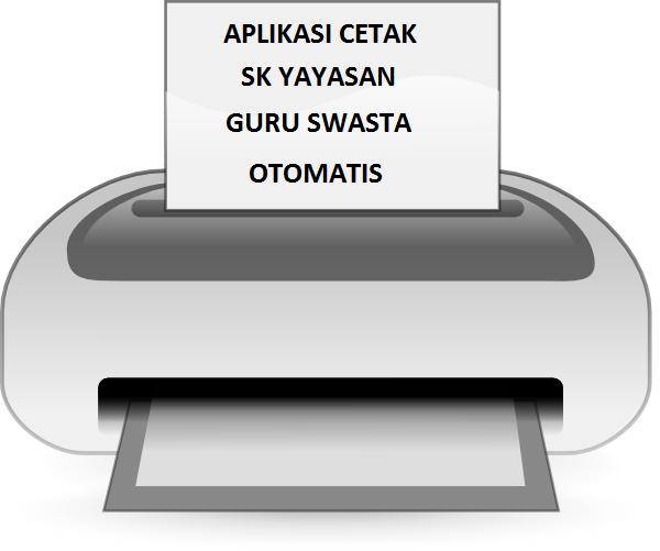 Download Aplikasi Cetak SK Yayasan OTOMATIS Untuk Guru Swasta