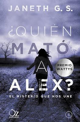 ¿QUIÉN MATÓ A ALEX? #1 El misterio que nos une Janeth G. S. (Oz Editorial - 17 marzo 2017) PORTADA LIBRO