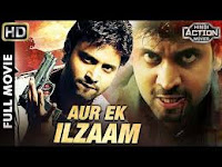 Aur Ek Ilzam 2017 South Indian Movie Dubbed In Hindi Download & Watch