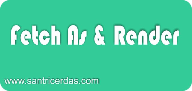 Fetch As & Render Pada Google Webmaster Tools
