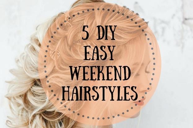 5 DIY Easy Weekend Hairstyles