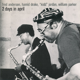 Fred Anderson, Hamid Drake, Kidd Jordan, William Parker, Two Days in April
