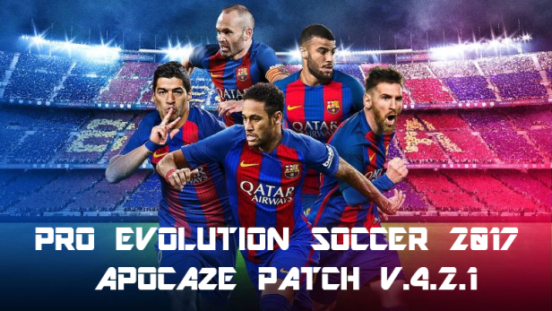 Update Patch PES 2017 Terbaru dari Apocaze Patch V4.2.1