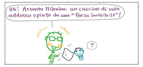 """Oh! Attenta Milenina: un cuscino di vola addosso spinto da una """"forza invisibile""""!"""