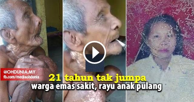 21 Tahun Tak Jumpa, Warga Emas Sakit Rayu Anak Pulang