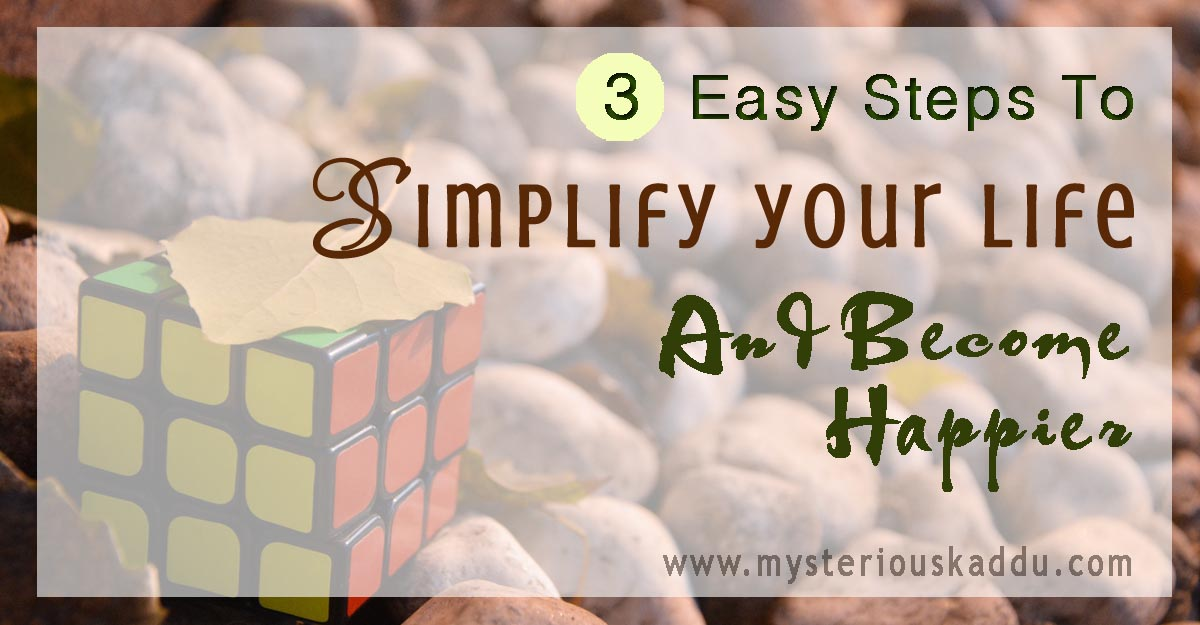 Simple Living For Happiness | Simplify Your Life in Just 3 Steps