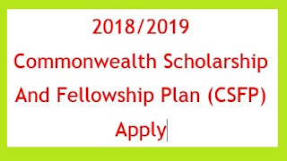 Apply For Commonwealth Scholarship and Fellowship Plan (CSFP) 2018/2019 UK Academic Year.