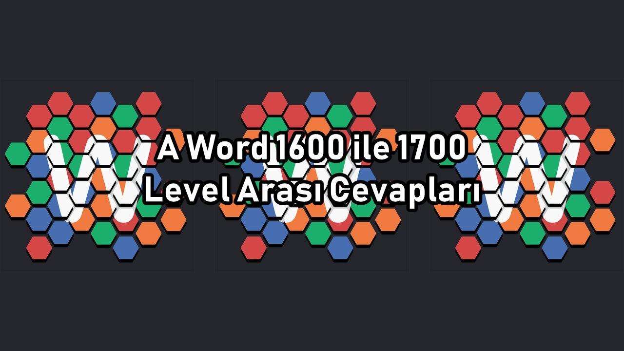 A Word 1600 ile 1700 Level Arasi Cevaplari