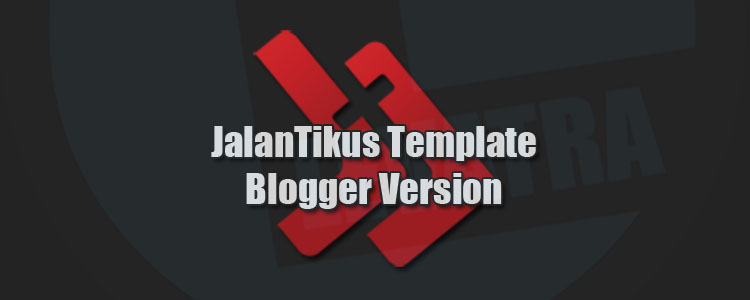 Download Template JalanTikus Blogger Version Gratis