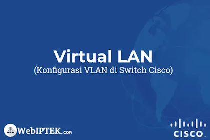 Cara Konfigurasi VLAN di Switch Cisco (Access Port)