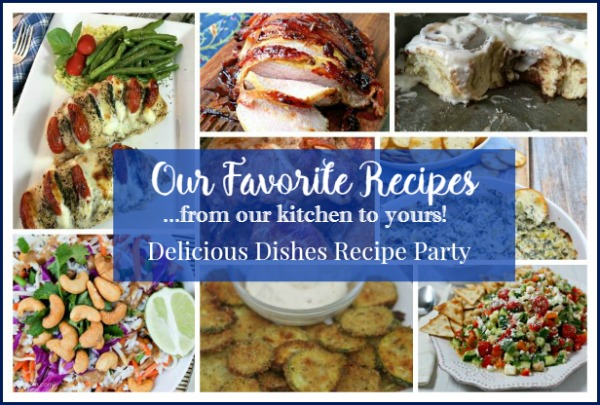 Our Favorite Recipes from Our Kitchen To Yours - Delicious Dishes Recipe Party 51 from Walking on Sunshine.