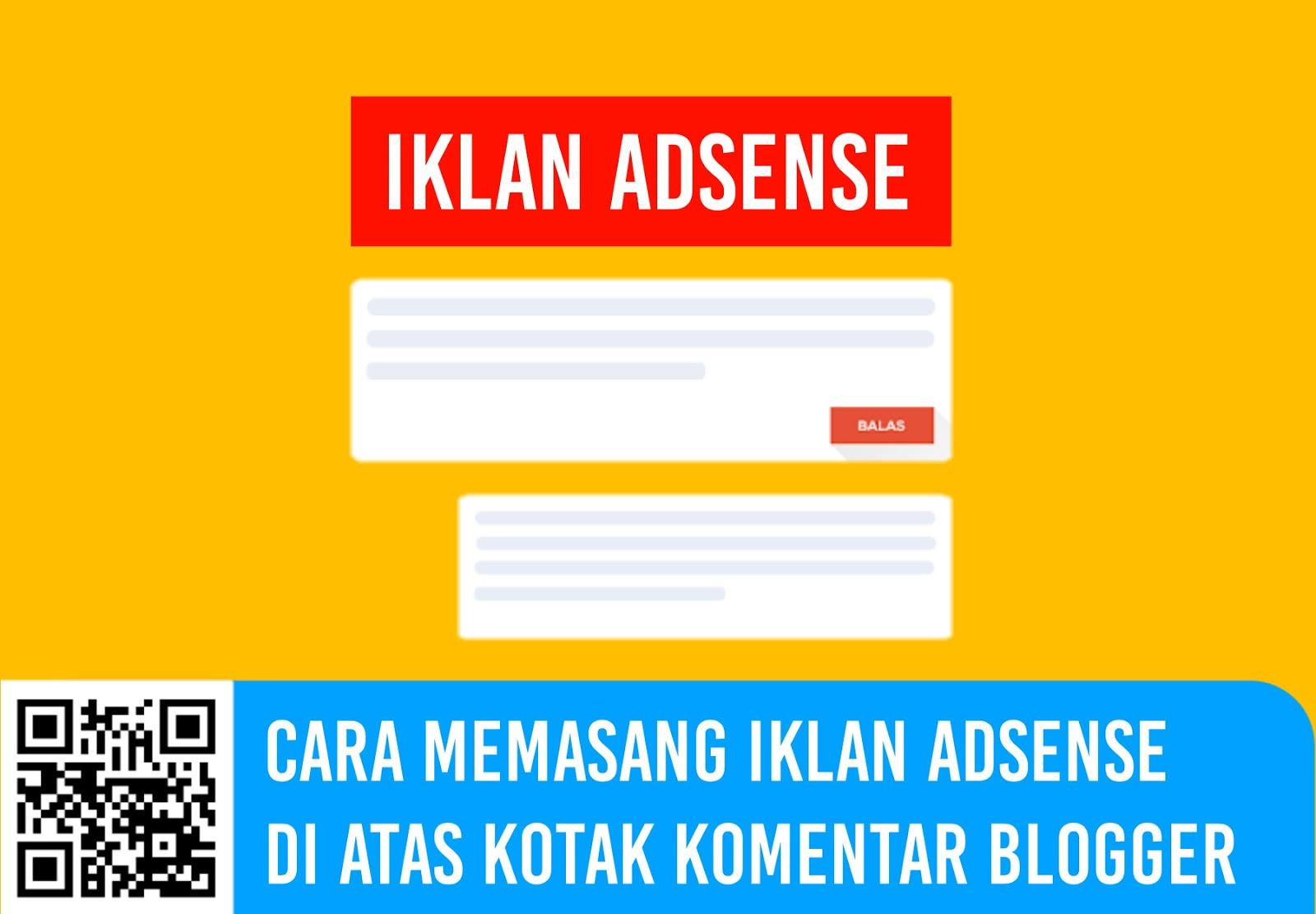 Cara Memasang Iklan Adsense di Atas Kotak Komentar Blogger