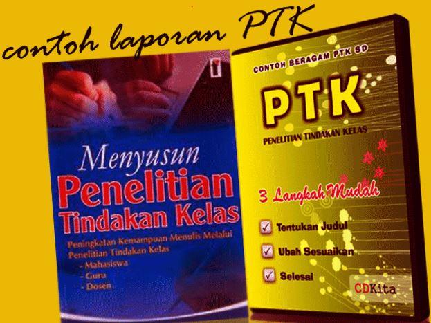Contoh Laporan PTK Matematika dan Bahasa Indonesia Terbaru 2017