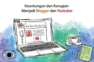 Keuntungan dan kerugian menjadi blogger dan youtuber