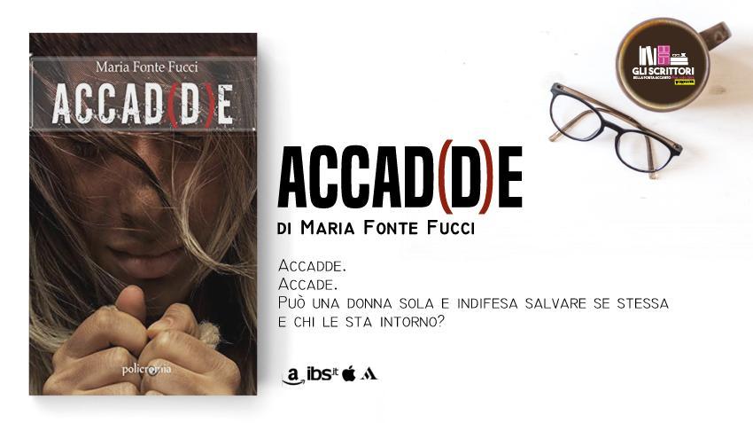 Accad(d)e, il thriller d'esordio di Maria Fonte Fucci
