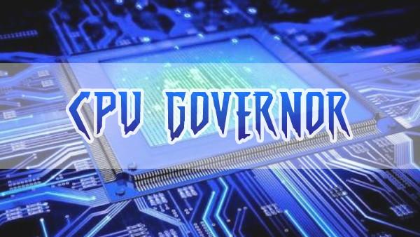 Pengertian dan Jenis CPU Governor di Android