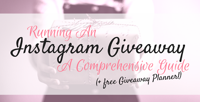 Running An Instagram Giveaway - A Comprehensive Guide + FREE GIVEAWAY PLANNER!
