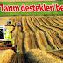 Çiftçilere Destekleme Ödemeleri 6 Ağustos'ta yapılacak!