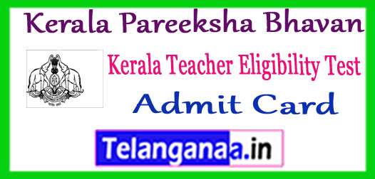 Kerala Teacher Eligibility Test 2018 Hall Ticket