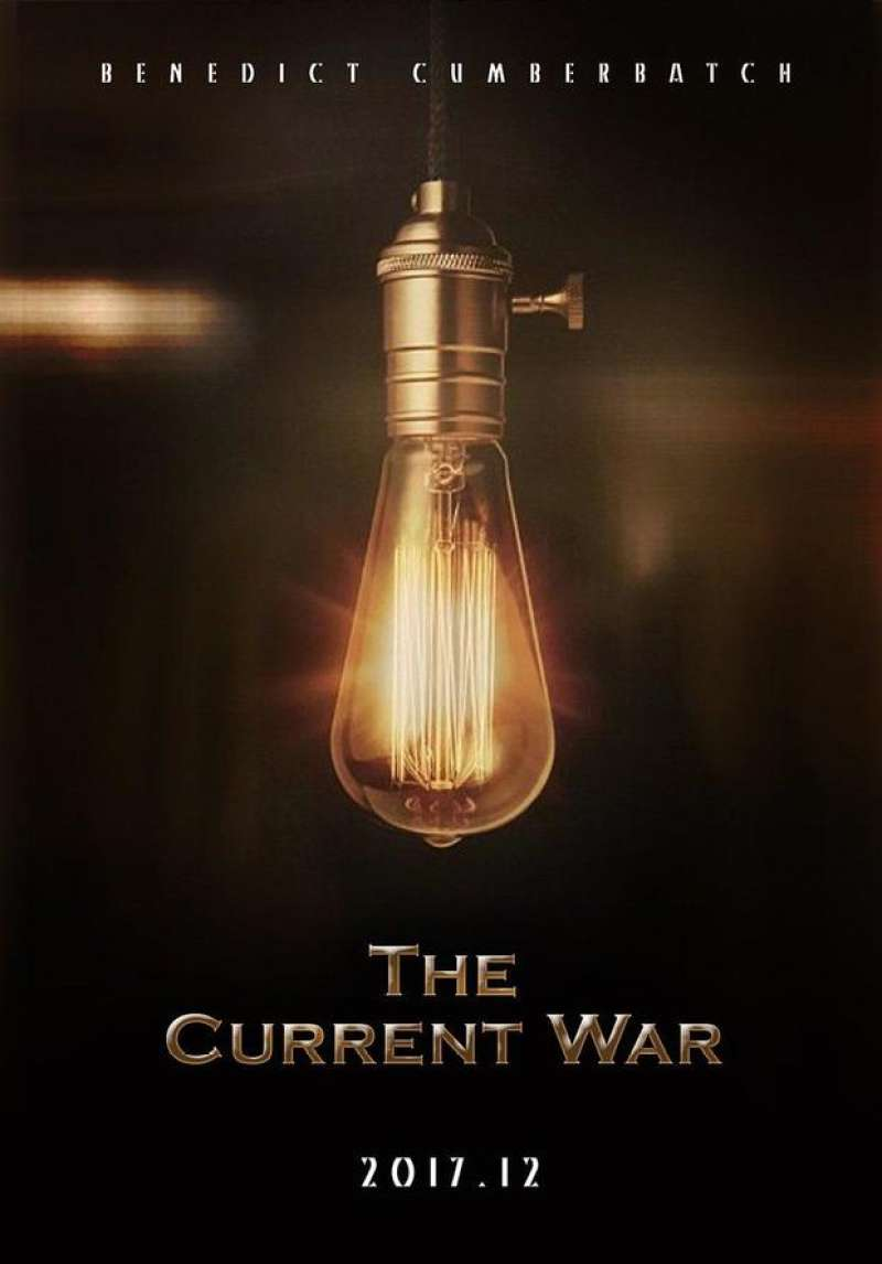 The Current War (2017) – Starring Benedict Cumberbatch, Michael Shannon, Nicholas Hoult, Tom Holland