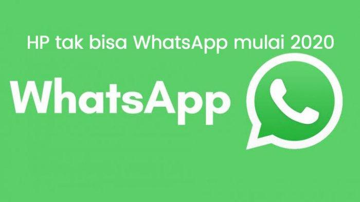 3 Jenis Ponsel Yang Tidak Bisa Lagi Menggunakan Whatsapp Di Tahun 2020