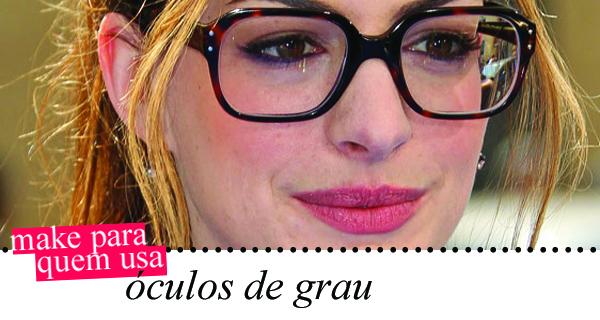 fc47ec77af674 Só porque usa óculos você deixa de caprichar na maquiagem  Nada disso!
