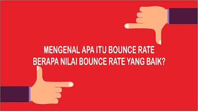Apa itu Bounce Rate? Berapa Nilai Bounce Rate yang Bagus untuk Sebuah Blog?