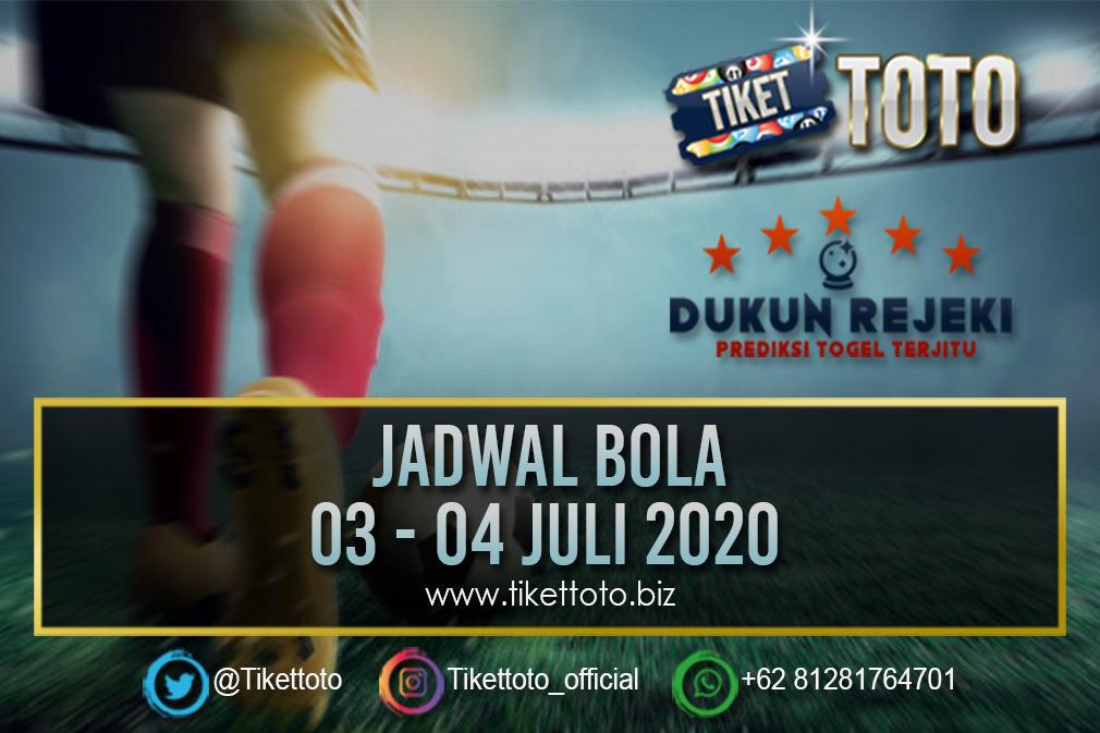 JADWAL PERTANDINGAN BOLA  03 - 04 JULI 2020