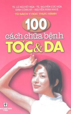 100 cách chữa bệnh tóc và da - Lê Nguyệt Nga, Nguyễn Cúc Hoa