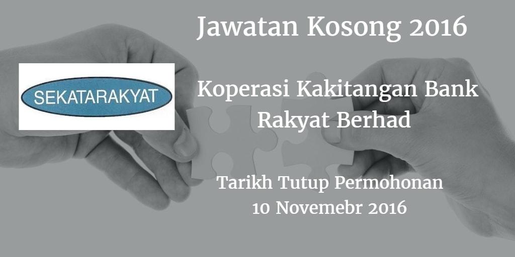 Jawatan Kosong Koperasi Kakitangan Bank Rakyat Berhad 10 November 2016