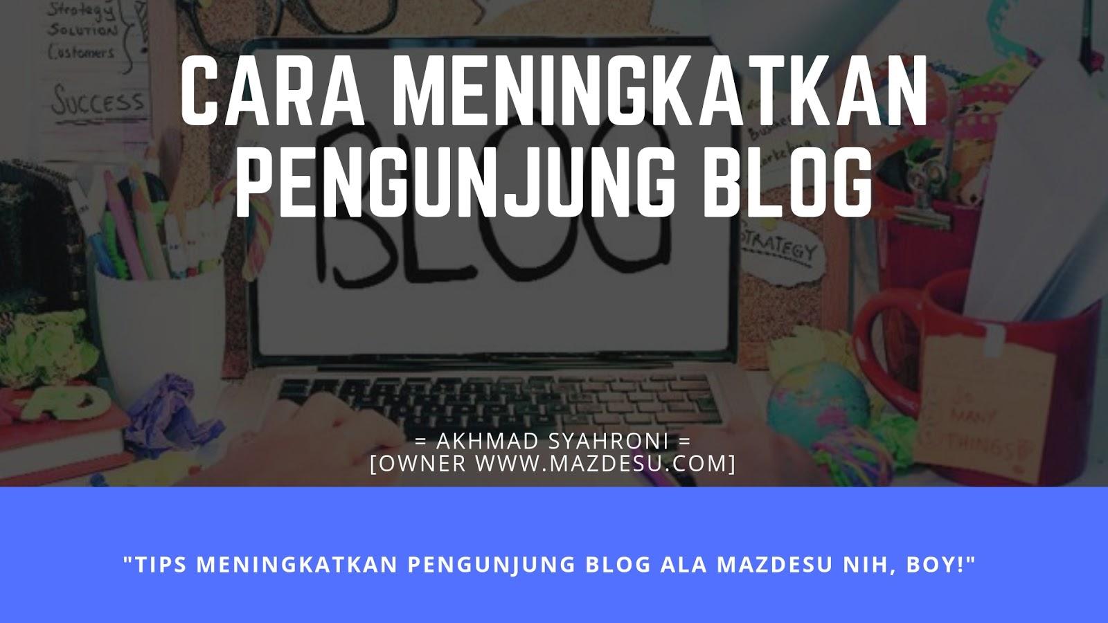 Cara Efektif Meningkatkan Pengunjung Blog