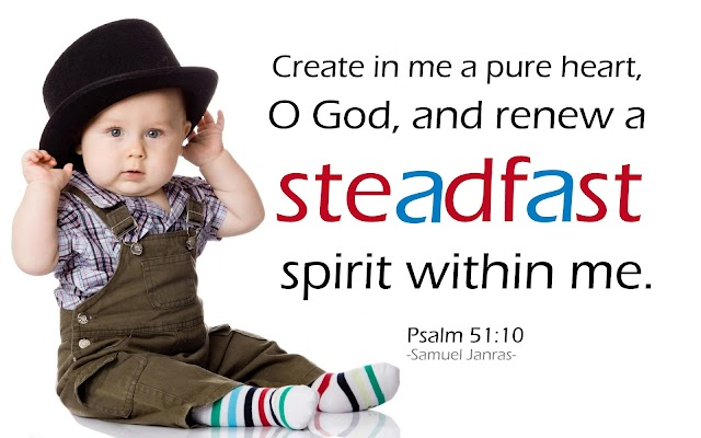 Pure Heart Renew Steadfast Spirit