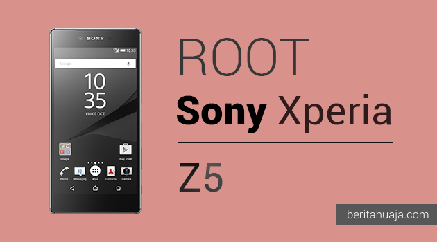 How To Root Sony Xperia Z5 And Install TWRP Recovery