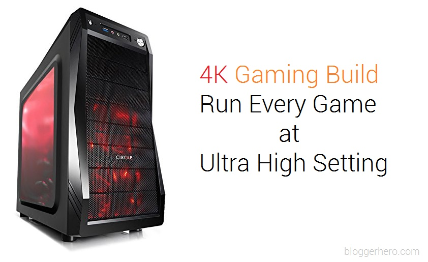 4k Gaming Pc Build Under 70 000 Rs In India Bloggerhero Blogger