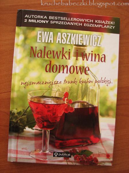 """""""Nalewki i wina domowe"""" Ewy Aszkiewicz - recenzja"""