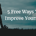 5 Free Ways To Improve Yourself