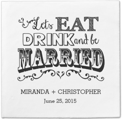 http://www.zazzle.com/eat_drink_be_married_personalized_wedding_napkin_taylorcorpnapkin-256396947460121085?rf=238845468403532898