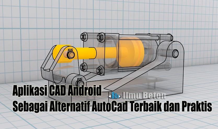 7 Aplikasi Cad Android Sebagai Alternatif Autocad Terbaik Dan Praktis Ilmu Beton